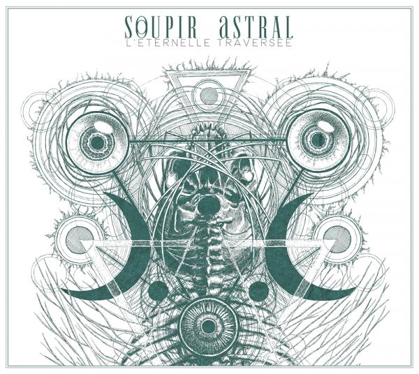 Soupir Astral - L'Eternelle Traversée